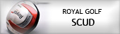 Royal Golf Scud